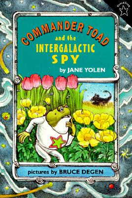 Commander Toad and the Intergalactic Spy By Yolen, Jane/ Degen, Bruce (ILT)
